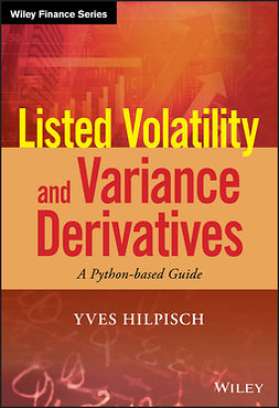 Hilpisch, Yves - Listed Volatility and Variance Derivatives: A Python-based Guide, ebook
