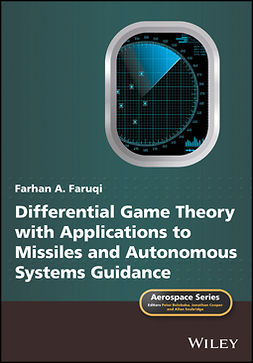 Faruqi, Farhan A. - Differential Game Theory with Applications to Missiles and Autonomous Systems Guidance, e-bok