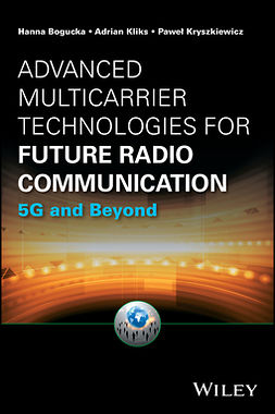 Bogucka, Hanna - Advanced Multicarrier Technologies for Future Radio Communication: 5G and Beyond, ebook