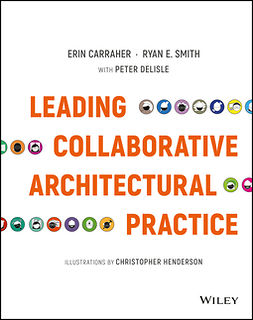 Carraher, Erin - Leading Collaborative Architectural Practice, e-kirja
