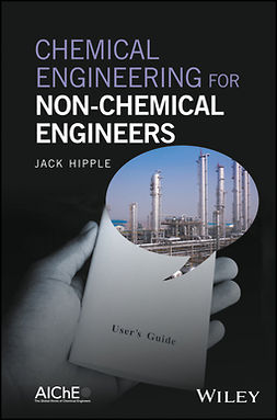 Hipple, Jack - Chemical Engineering for Non-Chemical Engineers, ebook