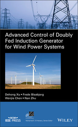 Blaabjerg, Frede - Advanced Control of Doubly Fed Induction Generator for Wind Power Systems, ebook