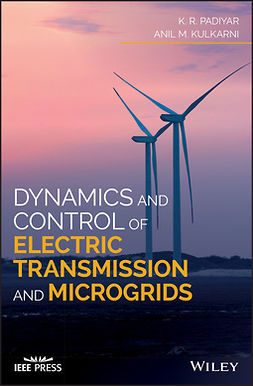 Kulkarni, Anil M. - Dynamics and Control of Electric Transmission and Microgrids, e-kirja