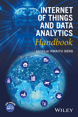 Geng, Hwaiyu - Internet of Things and Data Analytics Handbook, ebook