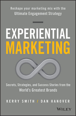 Hanover, Dan - Experiential Marketing: Secrets, Strategies, and Success Stories from the World's Greatest Brands, ebook