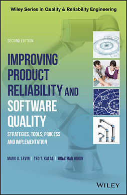 Kalal, Ted T. - Improving Product Reliability and Software Quality: Strategies, Tools, Process and Implementation, ebook