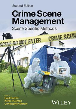 Moran, Christopher - Crime Scene Management: Scene Specific Methods, e-kirja