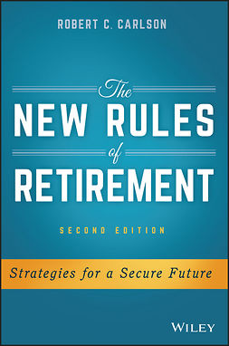Carlson, Robert C. - The New Rules of Retirement: Strategies for a Secure Future, ebook