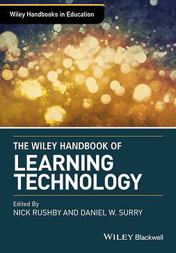 Rushby, Nick - Wiley Handbook of Learning Technology, e-bok