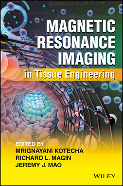Kotecha, Mrignayani - Magnetic Resonance Imaging in Tissue Engineering, ebook