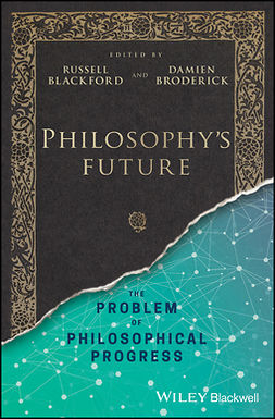 Blackford, Russell - Philosophy's Future: The Problem of Philosophical Progress, e-bok