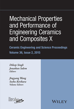 Kirihara, Soshu - Mechanical Properties and Performance of Engineering Ceramics and Composites X: A Collection of Papers Presented at the 39th International Conference on Advanced Ceramics and Composites, ebook