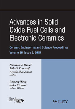 Bansal, Narottam P. - Advances in Solid Oxide Fuel Cells and Electronic Ceramics: Ceramic Engineering and Science Proceedings, Volume 36 Issue 3, e-bok