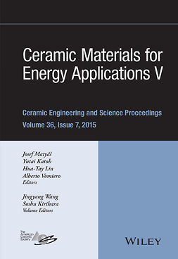 Katoh, Yutai - Ceramic Materials for Energy Applications V: Ceramic Engineering and Science Proceedings, Volume 36 Issue 7, ebook