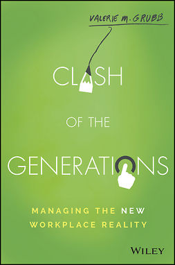 Grubb, Valerie M. - Clash of the Generations: Managing the New Workplace Reality, ebook