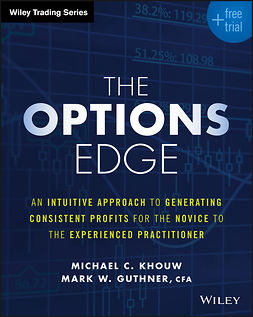 Guthner, Mark W. - The Options Edge: An Intuitive Approach to Generating Consistent Profits for the Novice to the Experienced Practitioner, ebook