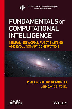 Fogel, David B. - Fundamentals of Computational Intelligence: Neural Networks, Fuzzy Systems, and Evolutionary Computation, e-kirja