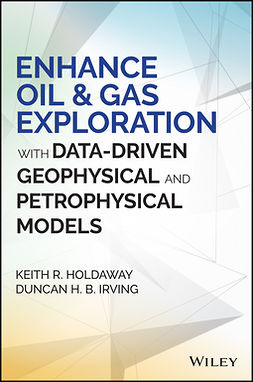 Holdaway, Keith R. - Enhance Oil and Gas Exploration with Data-Driven Geophysical and Petrophysical Models, e-kirja