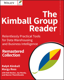 Becker, Bob - The Kimball Group Reader: Relentlessly Practical Tools for Data Warehousing and Business Intelligence Remastered Collection, ebook
