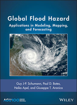 Apel, Heiko - Global Flood Hazard: Applications in Modeling, Mapping, and Forecasting, e-bok