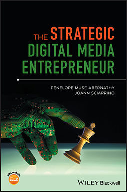 Abernathy, Penelope M. - The Strategic Digital Media Entrepreneur, e-bok