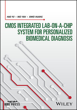 Huang, Xiwei - CMOS Integrated Lab-on-a-chip System for Personalized Biomedical Diagnosis, e-bok