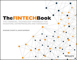 Barberis, Janos - The FINTECH Book: The Financial Technology Handbook for Investors, Entrepreneurs and Visionaries, ebook