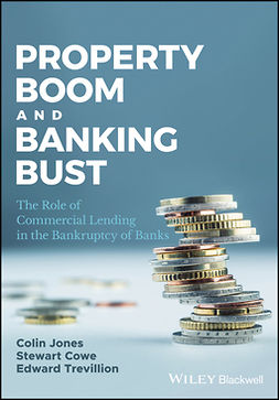 Cowe, Stewart - Property Boom and Banking Bust: The Role of Commercial Lending in the Bankruptcy of Banks, ebook