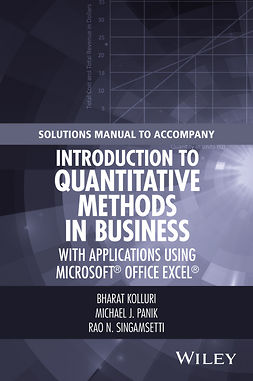 Kolluri, Bharat - Solutions Manual to Accompany Introduction to Quantitative Methods in Business: with Applications Using Microsoft Office Excel, ebook