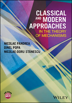 Pandrea, Nicolae - Classical and Modern Approaches in the Theory of Mechanisms, ebook
