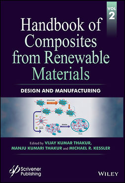 Kessler, Michael R. - Handbook of Composites from Renewable Materials, Design and Manufacturing, ebook