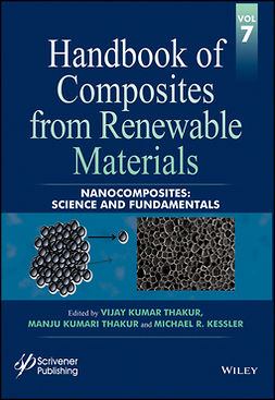 Kessler, Michael R. - Handbook of Composites from Renewable Materials, Nanocomposites: Science and Fundamentals, ebook
