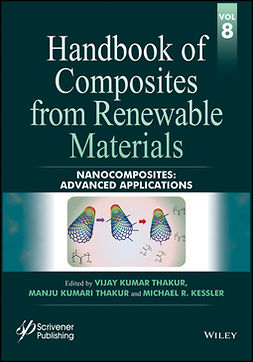 Kessler, Michael R. - Handbook of Composites from Renewable Materials, Nanocomposites: Advanced Applications, ebook