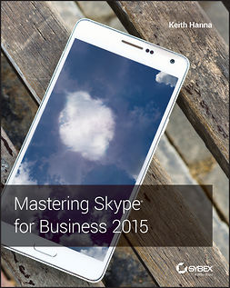 Hanna, Keith - Mastering Skype for Business 2015, ebook