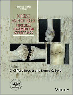 Boyd, C. Clifford - Forensic Anthropology: Theoretical Framework and Scientific Basis, ebook