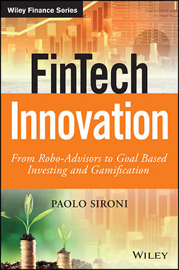 Sironi, Paolo - FinTech Innovation: From Robo-Advisors to Goal Based Investing and Gamification, e-kirja