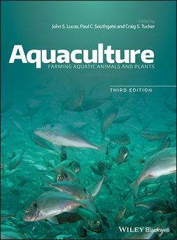 Lucas, John S. - Aquaculture: Farming Aquatic Animals and Plants, ebook