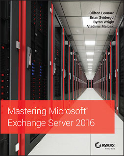 Leonard, Clifton - Mastering Microsoft Exchange Server 2016, ebook
