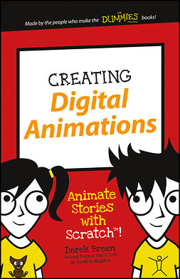 Breen, Derek - Creating Digital Animations: Animate Stories with Scratch!, ebook