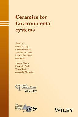 Fukushima, Manabu - Ceramics for Environmental Systems: Ceramic Transactions, Volume 257, e-kirja