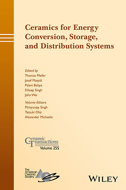 Balaya, Palani - Ceramics for Energy Conversion, Storage, and Distribution Systems: Ceramic Transactions, Volume 255, ebook