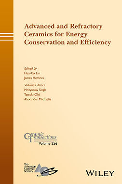 Hemrick, James - Advanced and Refractory Ceramics for Energy Conservation and Efficiency: Ceramic Transactions, Volume 256, e-bok