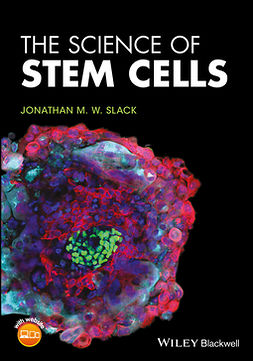 Slack, Jonathan M. W. - The Science of Stem Cells, ebook