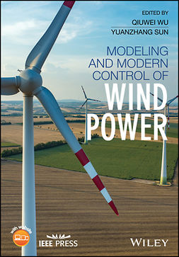 Sun, Yuanzhang - Modeling and Modern Control of Wind Power, ebook