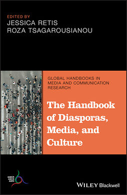 Retis, Jessica - The Handbook of Diasporas, Media, and Culture, e-bok