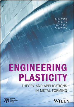 Hu, Weilong - Engineering Plasticity: Theory and Applications in Metal Forming, e-bok