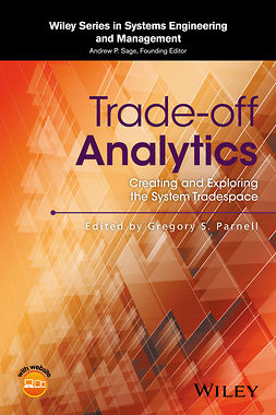 Parnell, Gregory S. - Trade-off Analytics: Creating and Exploring the System Tradespace, e-kirja
