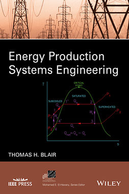 Blair, Thomas Howard - Energy Production Systems Engineering, ebook