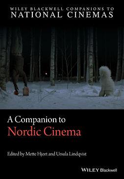 Hjort, Mette - A Companion to Nordic Cinema, e-bok