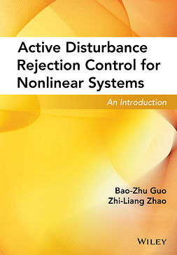 Guo, Bao-Zhu - Active Disturbance Rejection Control for Nonlinear Systems: An Introduction, ebook